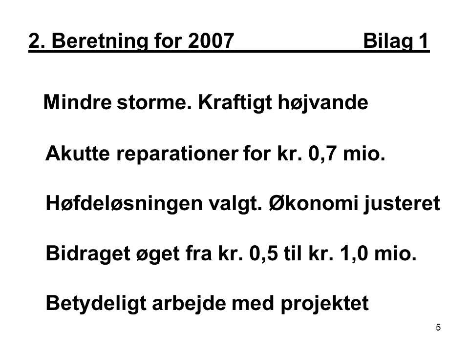 2. Beretning for 2007___________Bilag 1 Mindre storme.