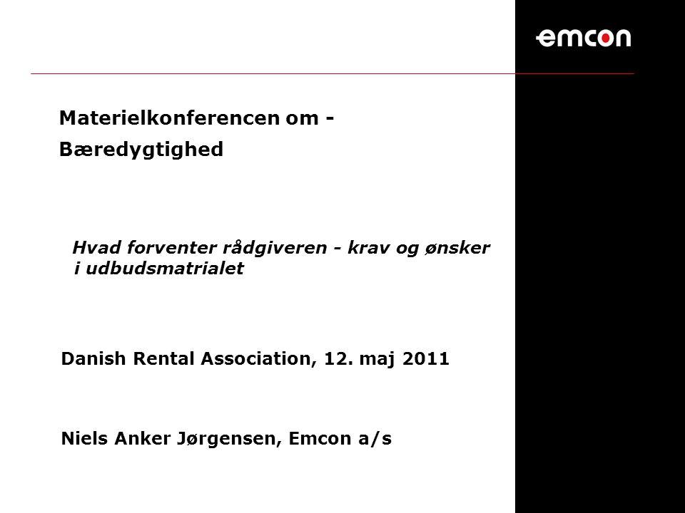 Materielkonferencen om - Bæredygtighed Hvad forventer rådgiveren - krav og ønsker i udbudsmatrialet Danish Rental Association, 12.