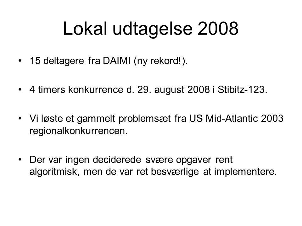 Lokal udtagelse 2008 15 deltagere fra DAIMI (ny rekord!).