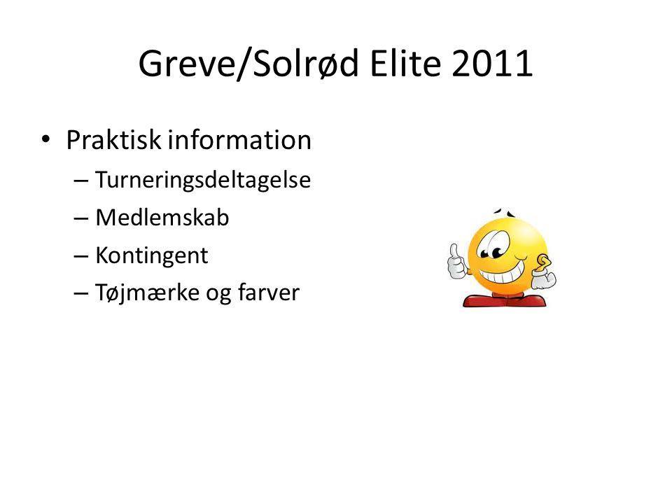 Greve/Solrød Elite 2011 Praktisk information – Turneringsdeltagelse – Medlemskab – Kontingent – Tøjmærke og farver