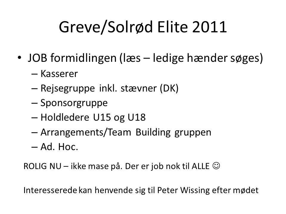Greve/Solrød Elite 2011 JOB formidlingen (læs – ledige hænder søges) – Kasserer – Rejsegruppe inkl.