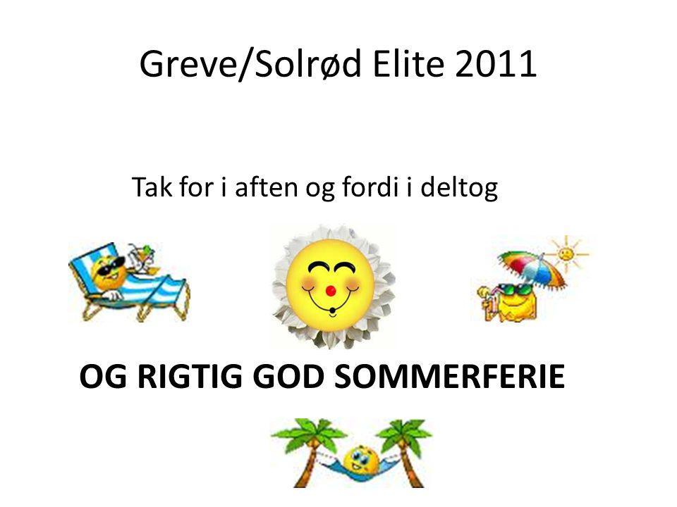 Greve/Solrød Elite 2011 Tak for i aften og fordi i deltog OG RIGTIG GOD SOMMERFERIE