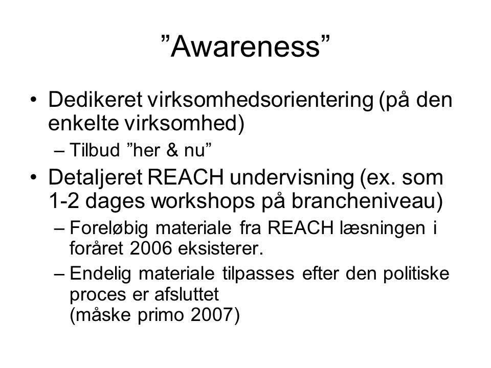 Awareness Dedikeret virksomhedsorientering (på den enkelte virksomhed) –Tilbud her & nu Detaljeret REACH undervisning (ex.