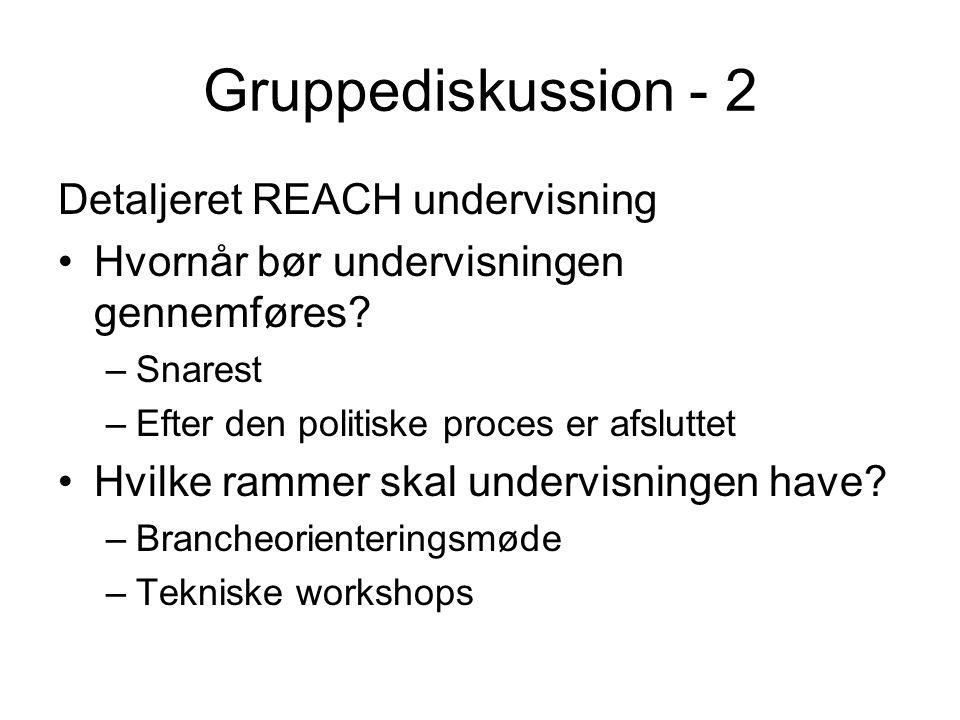 Gruppediskussion - 2 Detaljeret REACH undervisning Hvornår bør undervisningen gennemføres.