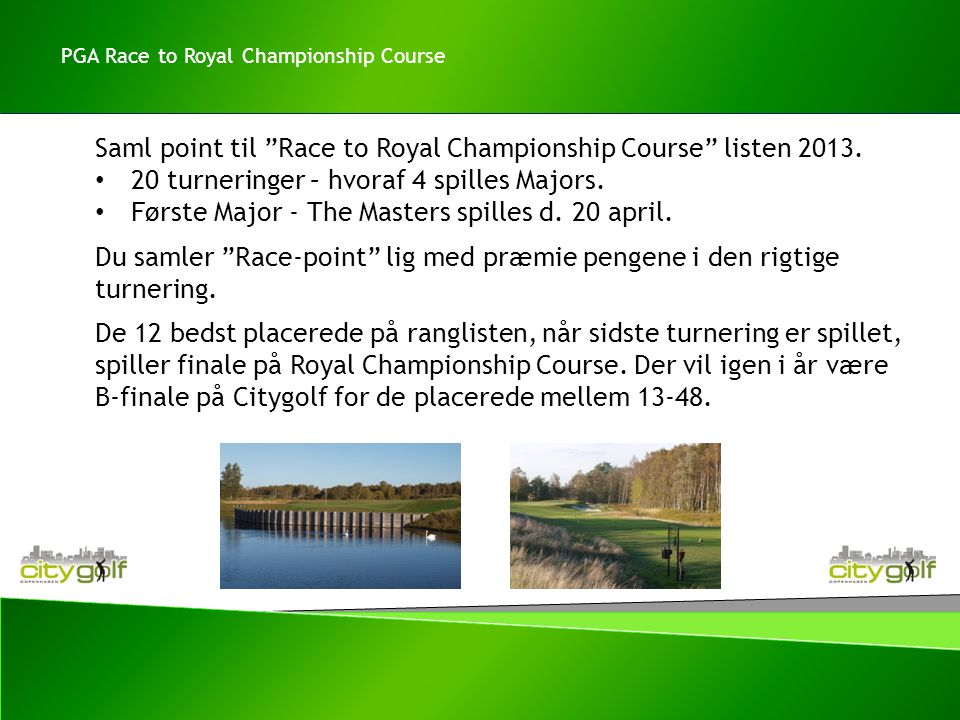 Saml point til Race to Royal Championship Course listen 2013.