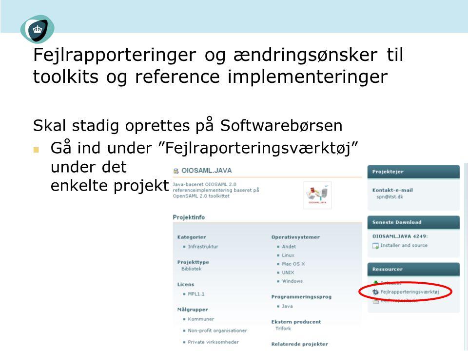 Fejlrapporteringer og ændringsønsker til toolkits og reference implementeringer Skal stadig oprettes på Softwarebørsen Gå ind under Fejlraporteringsværktøj under det enkelte projekt