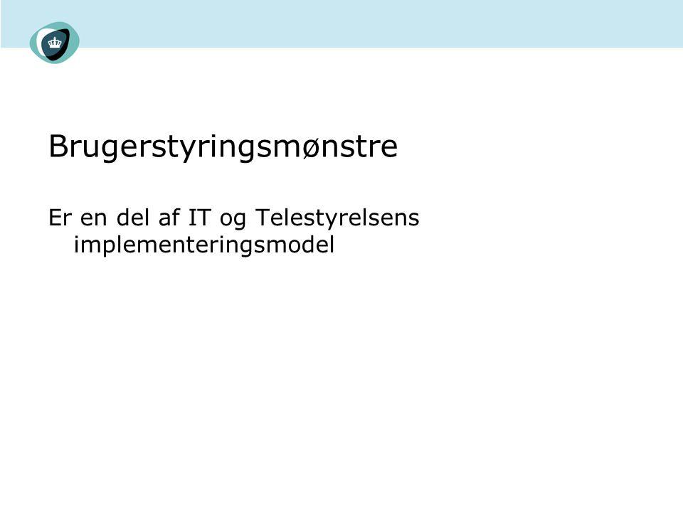 Brugerstyringsmønstre Er en del af IT og Telestyrelsens implementeringsmodel