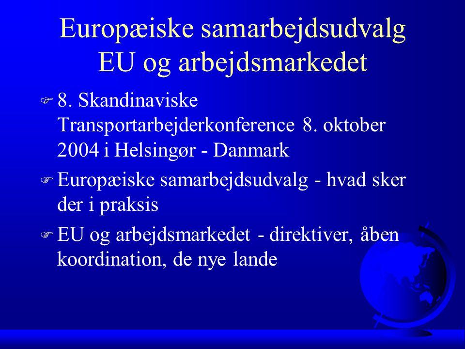 Europæiske samarbejdsudvalg EU og arbejdsmarkedet F 8.