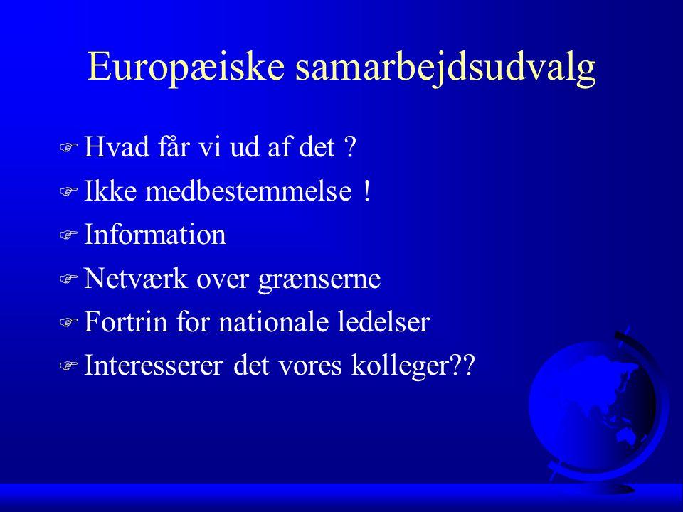Europæiske samarbejdsudvalg F Hvad får vi ud af det .