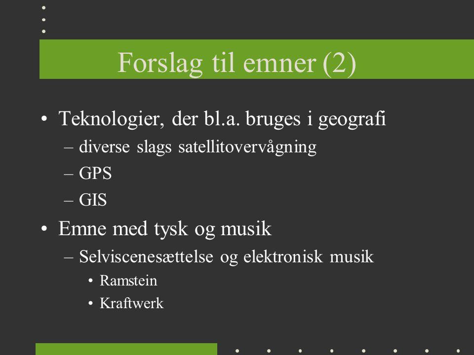Forslag til emner (2) Teknologier, der bl.a.