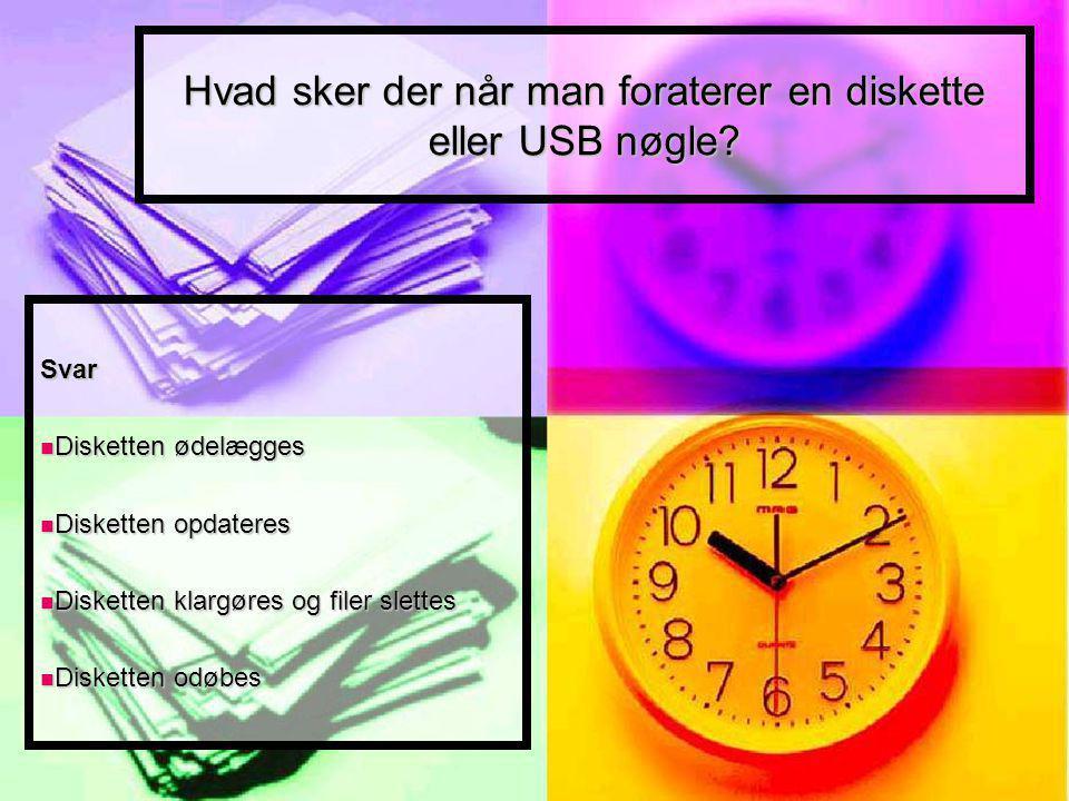 Hvad sker der når man foraterer en diskette eller USB nøgle.