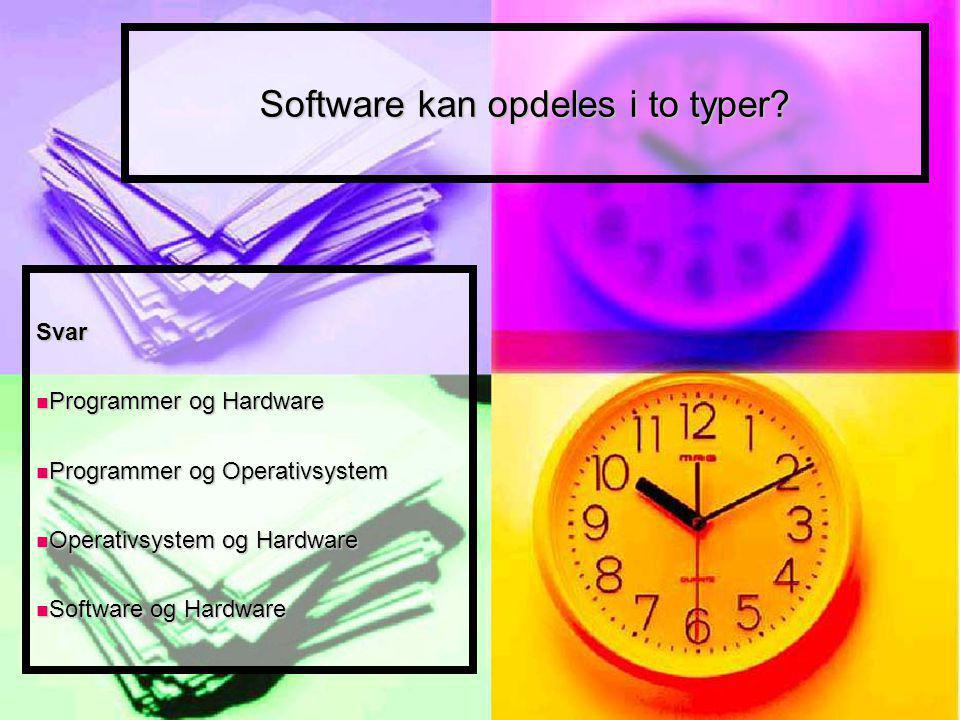 Software kan opdeles i to typer.