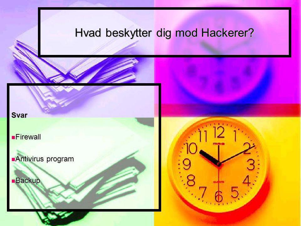 Hvad beskytter dig mod Hackerer.