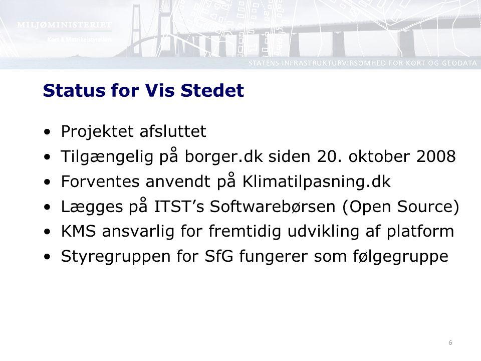 6 Status for Vis Stedet Projektet afsluttet Tilgængelig på borger.dk siden 20.