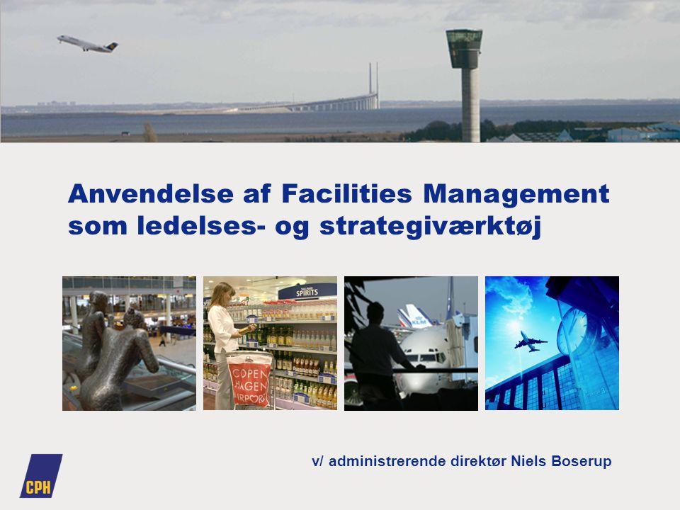 Anvendelse af Facilities Management som ledelses- og strategiværktøj v/ administrerende direktør Niels Boserup