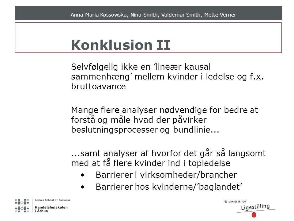 Anna Maria Kossowska, Nina Smith, Valdemar Smith, Mette Verner Konklusion II Selvfølgelig ikke en 'lineær kausal sammenhæng' mellem kvinder i ledelse og f.x.