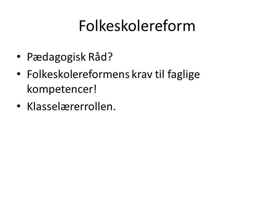 Folkeskolereform Pædagogisk Råd. Folkeskolereformens krav til faglige kompetencer.