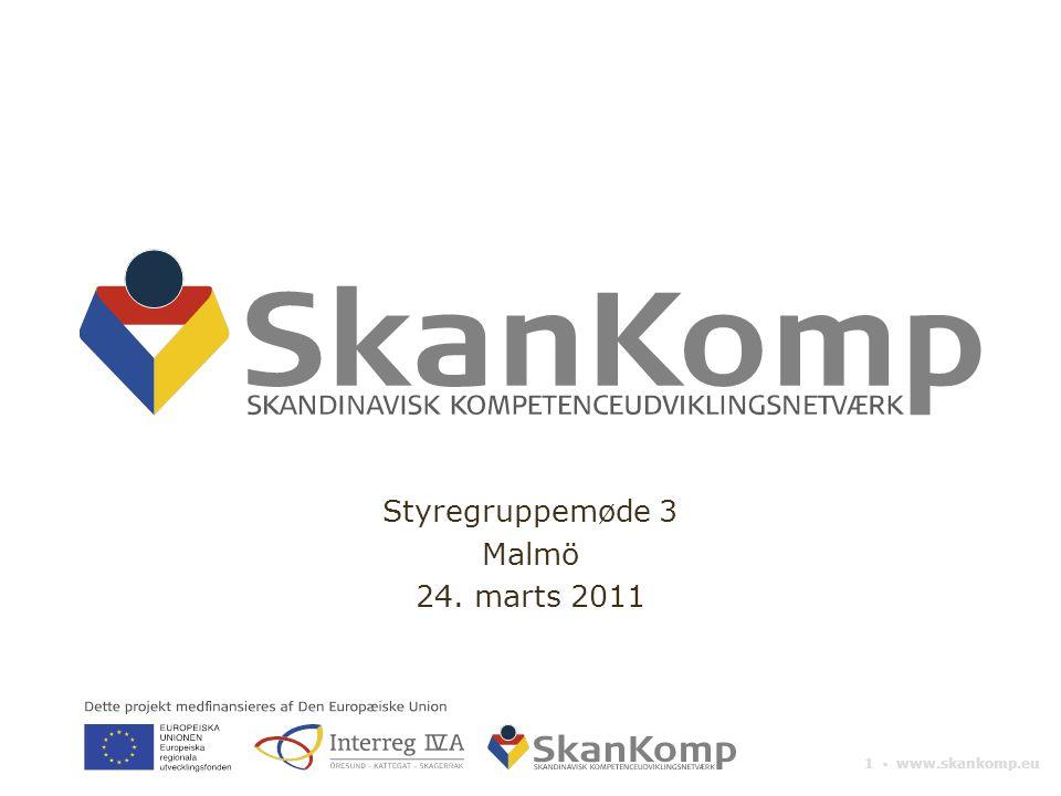 1 ▪ www.skankomp.eu Styregruppemøde 3 Malmö 24. marts 2011