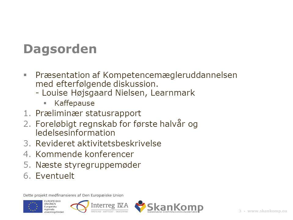 3 ▪ www.skankomp.eu Dagsorden  Præsentation af Kompetencemægleruddannelsen med efterfølgende diskussion.