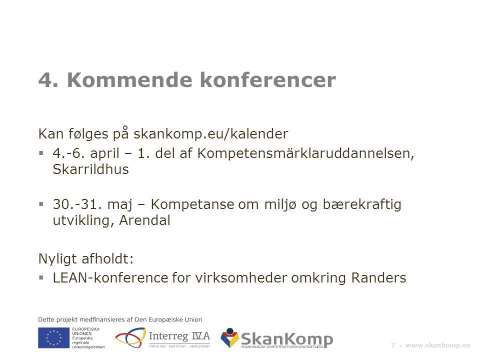 7 ▪ www.skankomp.eu 4. Kommende konferencer Kan følges på skankomp.eu/kalender  4.-6.