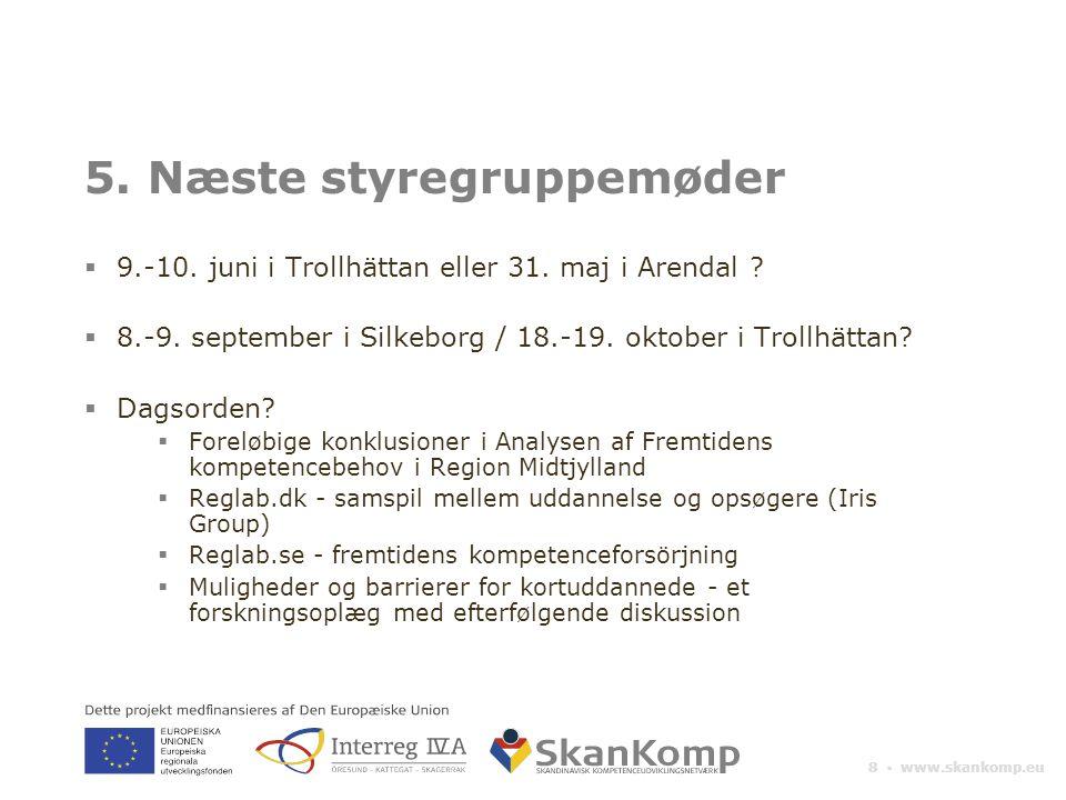8 ▪ www.skankomp.eu 5. Næste styregruppemøder  9.-10.