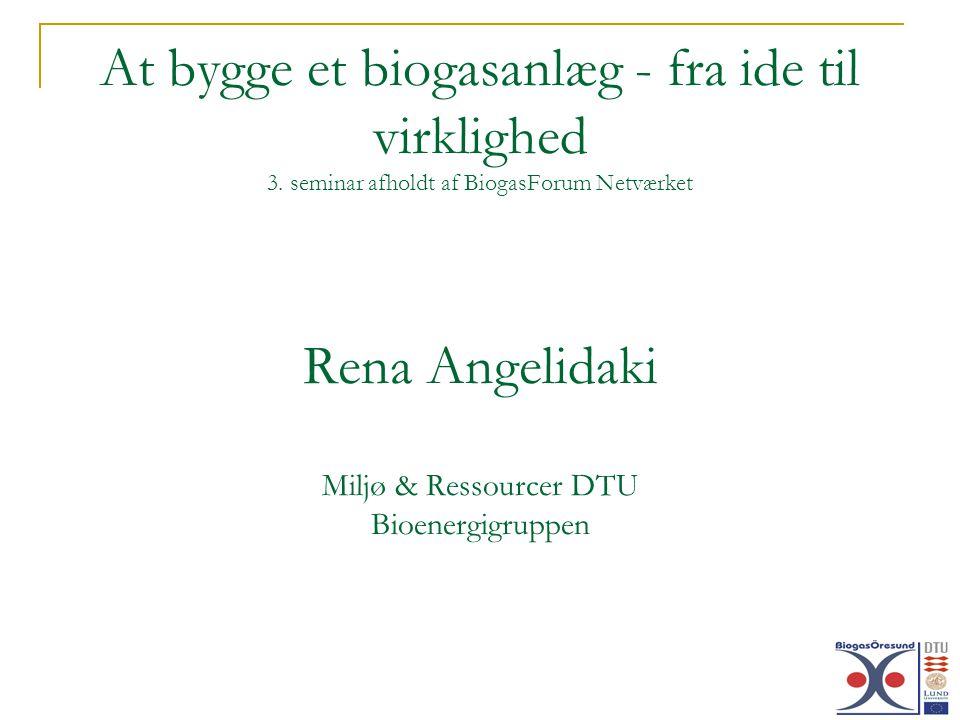 At bygge et biogasanlæg - fra ide til virklighed 3.