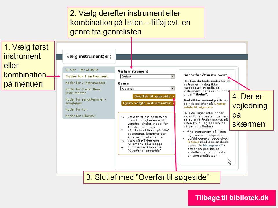 1. Vælg først instrument eller kombination på menuen 2.