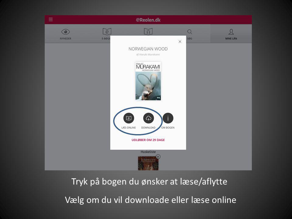 Tryk på bogen du ønsker at læse/aflytte Vælg om du vil downloade eller læse online
