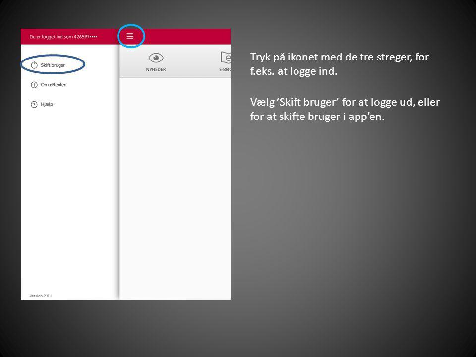 Tryk på ikonet med de tre streger, for f.eks. at logge ind.