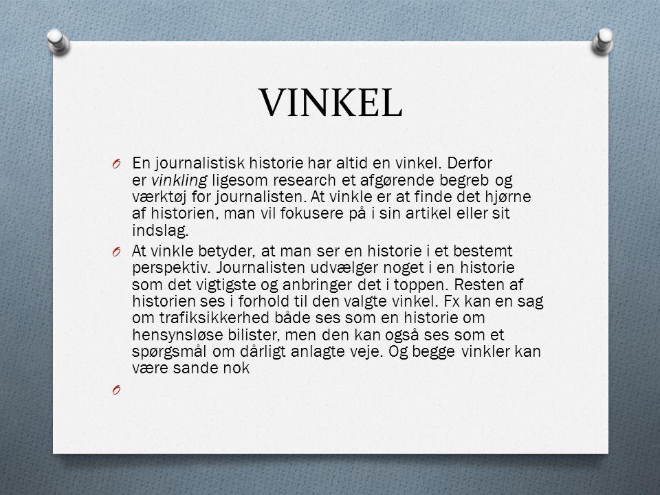 VINKEL O En journalistisk historie har altid en vinkel.