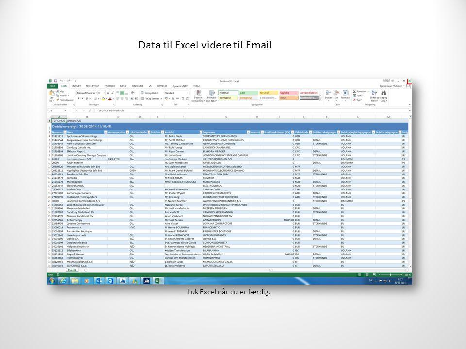 Data til Excel videre til Email Luk Excel når du er færdig.