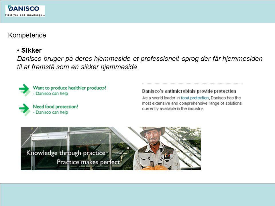Kompetence Sikker Danisco bruger på deres hjemmeside et professionelt sprog der får hjemmesiden til at fremstå som en sikker hjemmeside.