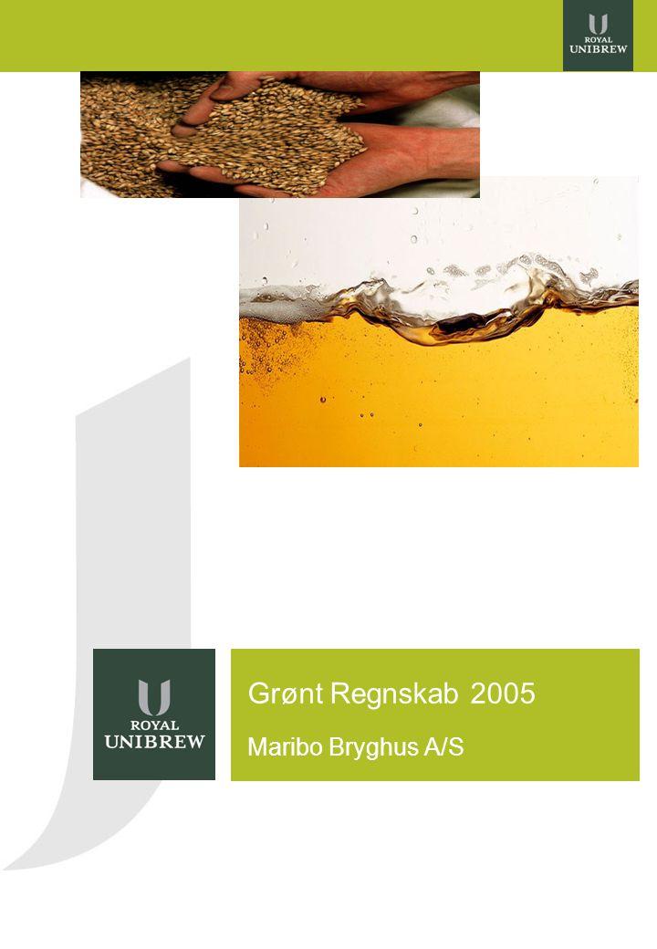 1 Grønt Regnskab 2005 Maribo Bryghus A/S
