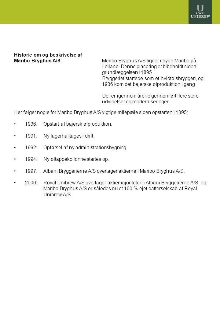 3 Historie om og beskrivelse af Maribo Bryghus A/S:Maribo Bryghus A/S ligger i byen Maribo på Lolland.
