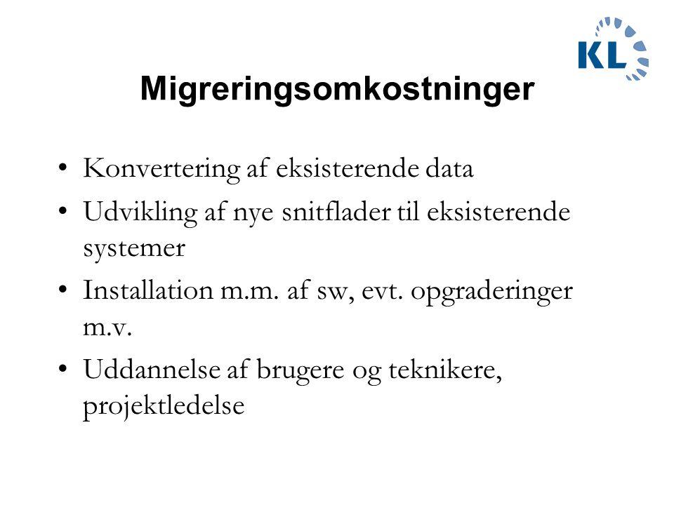 Migreringsomkostninger Konvertering af eksisterende data Udvikling af nye snitflader til eksisterende systemer Installation m.m.