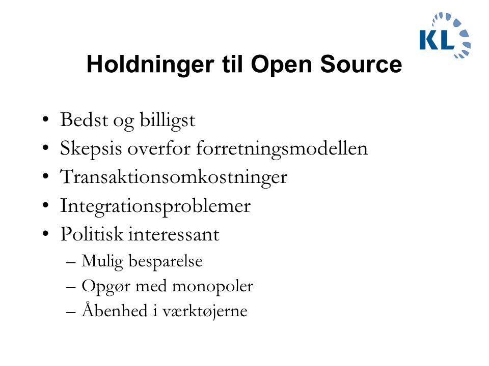 Holdninger til Open Source Bedst og billigst Skepsis overfor forretningsmodellen Transaktionsomkostninger Integrationsproblemer Politisk interessant –Mulig besparelse –Opgør med monopoler –Åbenhed i værktøjerne