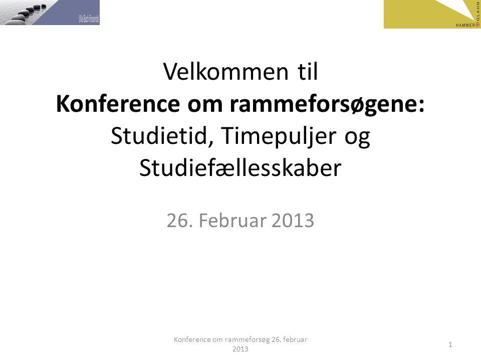 Velkommen til Konference om rammeforsøgene: Studietid, Timepuljer og Studiefællesskaber 26.