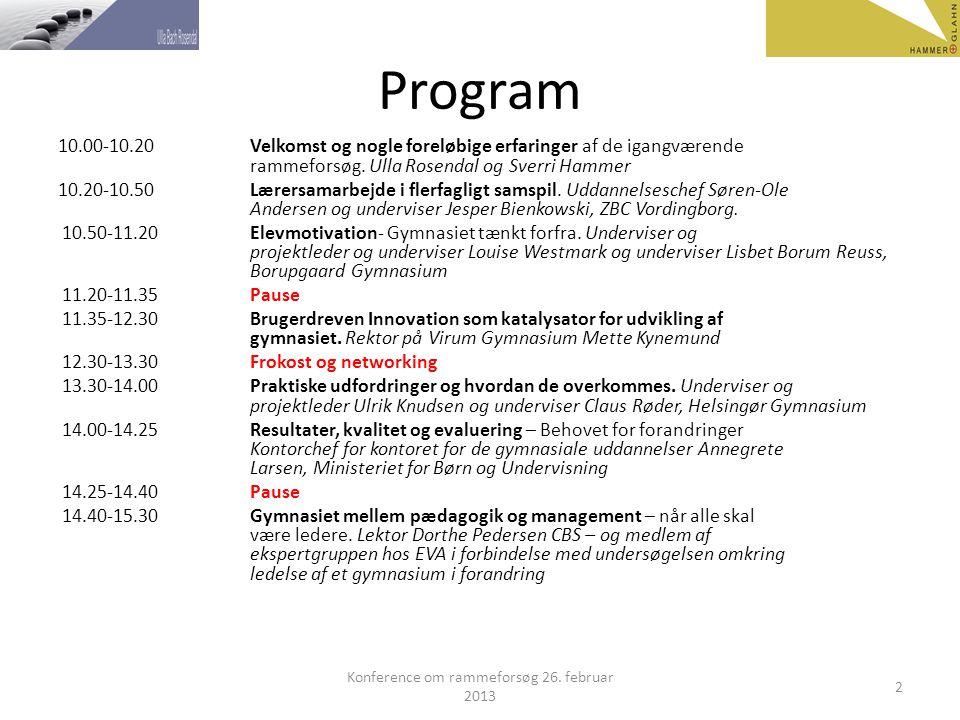 Program 10.00-10.20 Velkomst og nogle foreløbige erfaringer af de igangværende rammeforsøg.