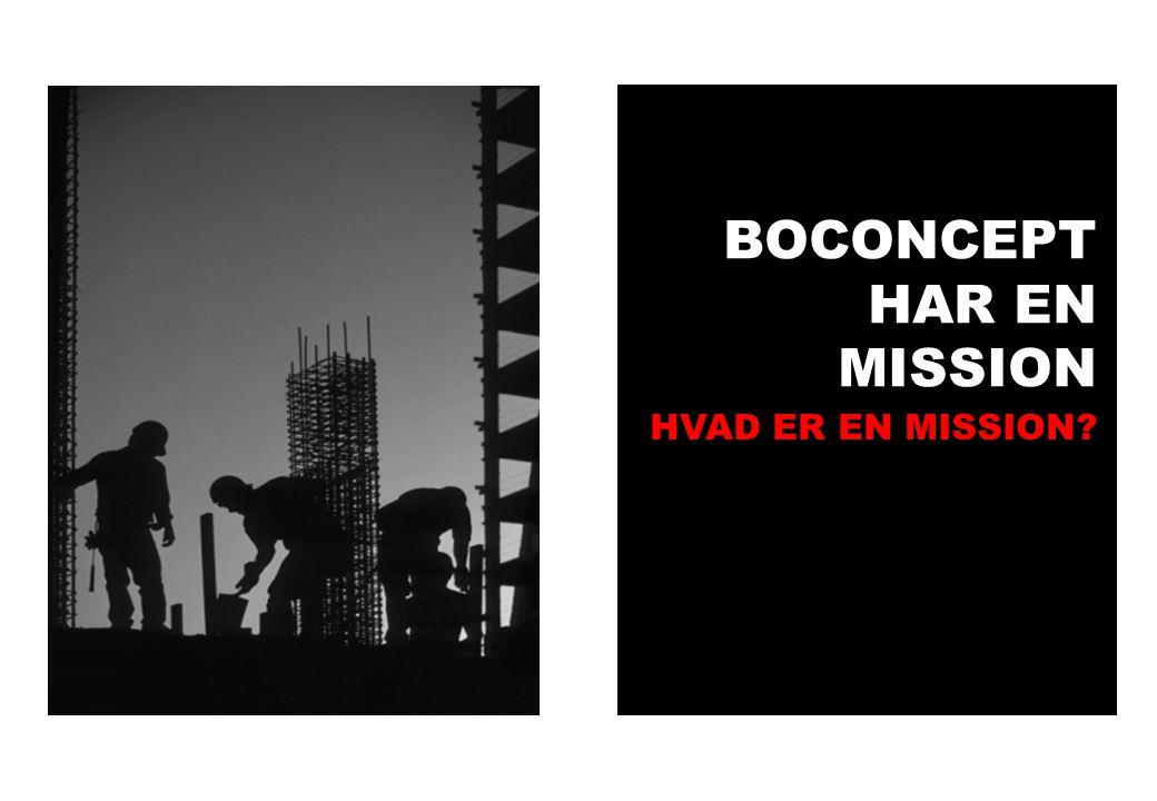 BOCONCEPT HAR EN MISSION HVAD ER EN MISSION