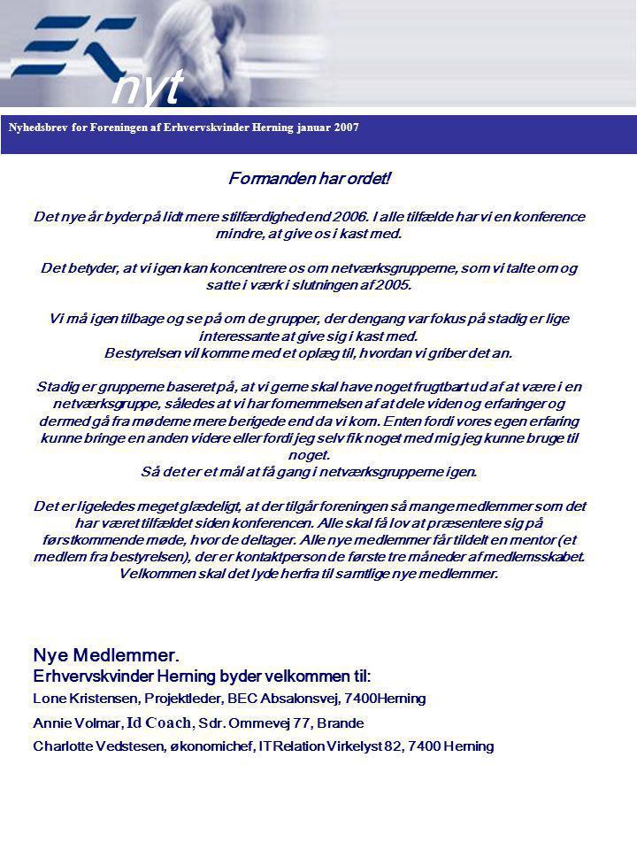 Nyhedsbrev for Foreningen af Erhvervskvinder Herning januar 2007 nyt Formanden har ordet.