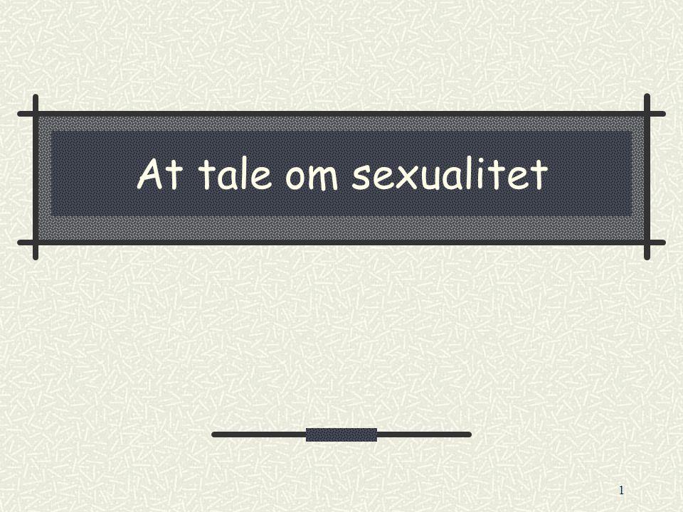 2 Hvornår tales der om sex: Vi fortæller vittigheder om sex Vi høre sange om sex Vi læser om sensationspræget stof i medierne Vi taler uforpligtende med venner og familie Vi taler fagligt om beboers problemer Vi taler personligt med en behandler Vi taler privat med partneren