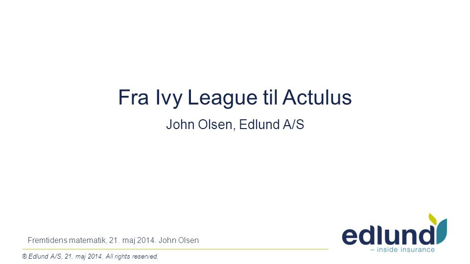 ® Edlund A/S, 21. maj 2014. All rights reserved.
