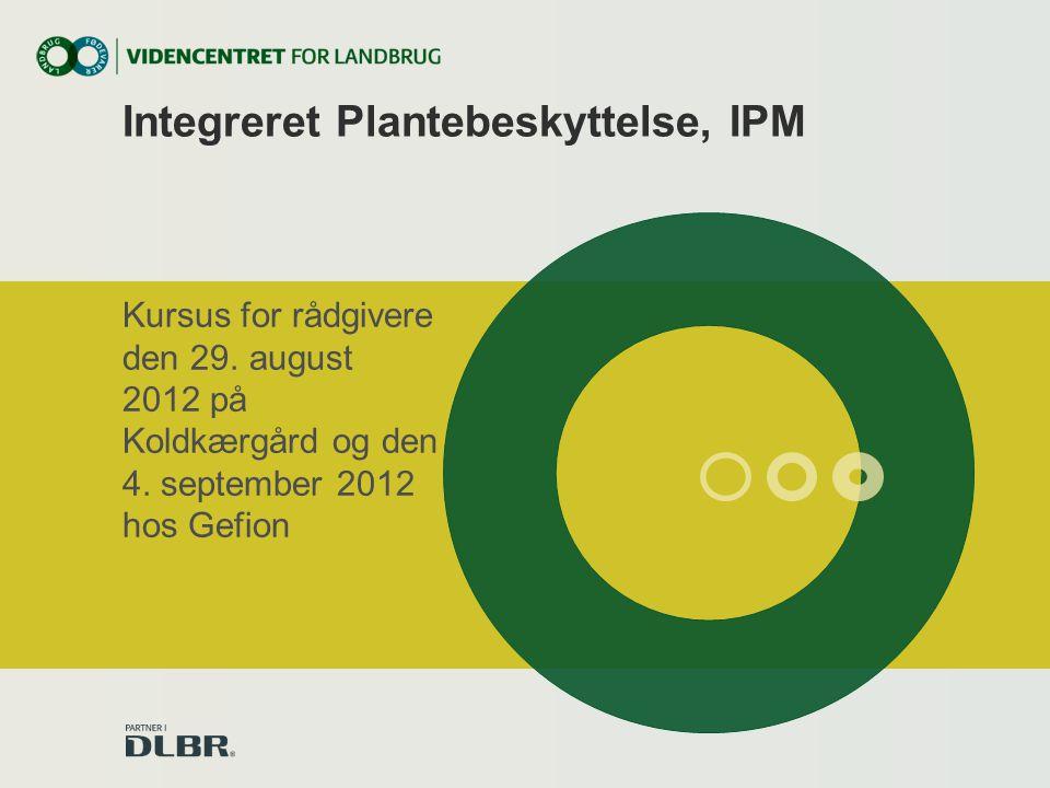 Integreret Plantebeskyttelse, IPM Kursus for rådgivere den 29.