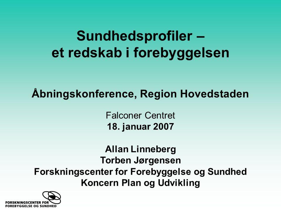 Sundhedsprofiler – et redskab i forebyggelsen Åbningskonference, Region Hovedstaden Falconer Centret 18.