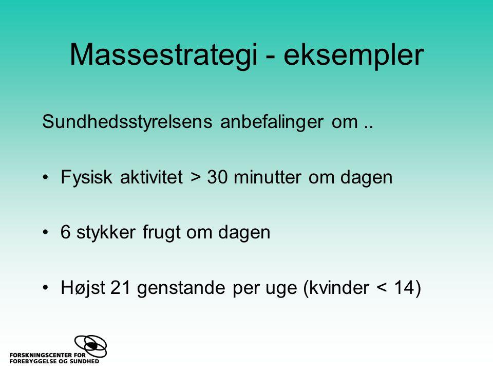 Massestrategi - eksempler Sundhedsstyrelsens anbefalinger om..