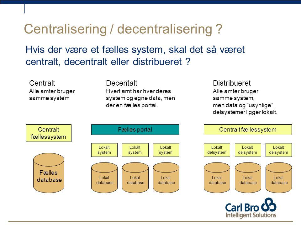 Hvis der være et fælles system, skal det så været centralt, decentralt eller distribueret .