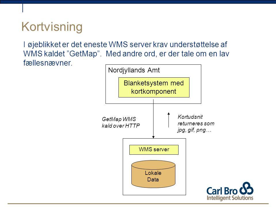 Kortvisning I øjeblikket er det eneste WMS server krav understøttelse af WMS kaldet GetMap .