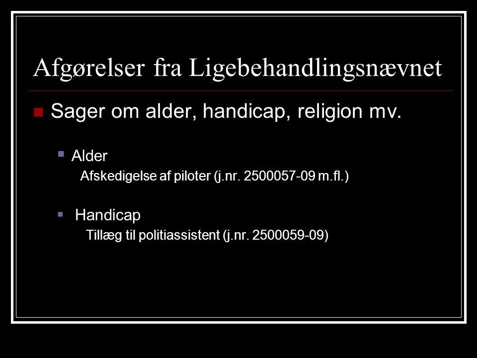 Afgørelser fra Ligebehandlingsnævnet Sager om alder, handicap, religion mv.