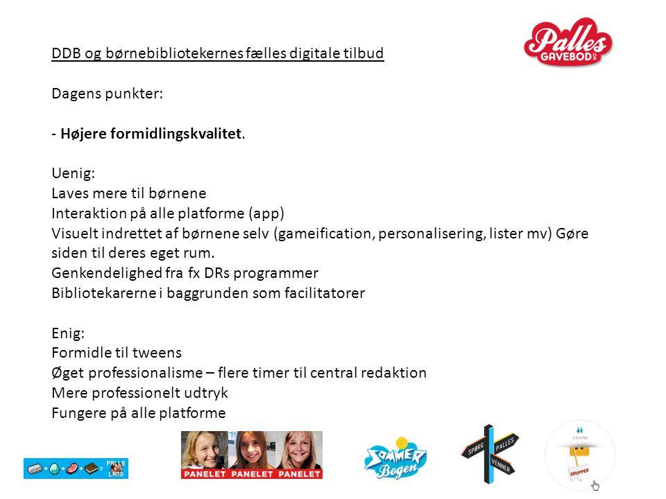 DDB og børnebibliotekernes fælles digitale tilbud Dagens punkter: - Højere formidlingskvalitet.