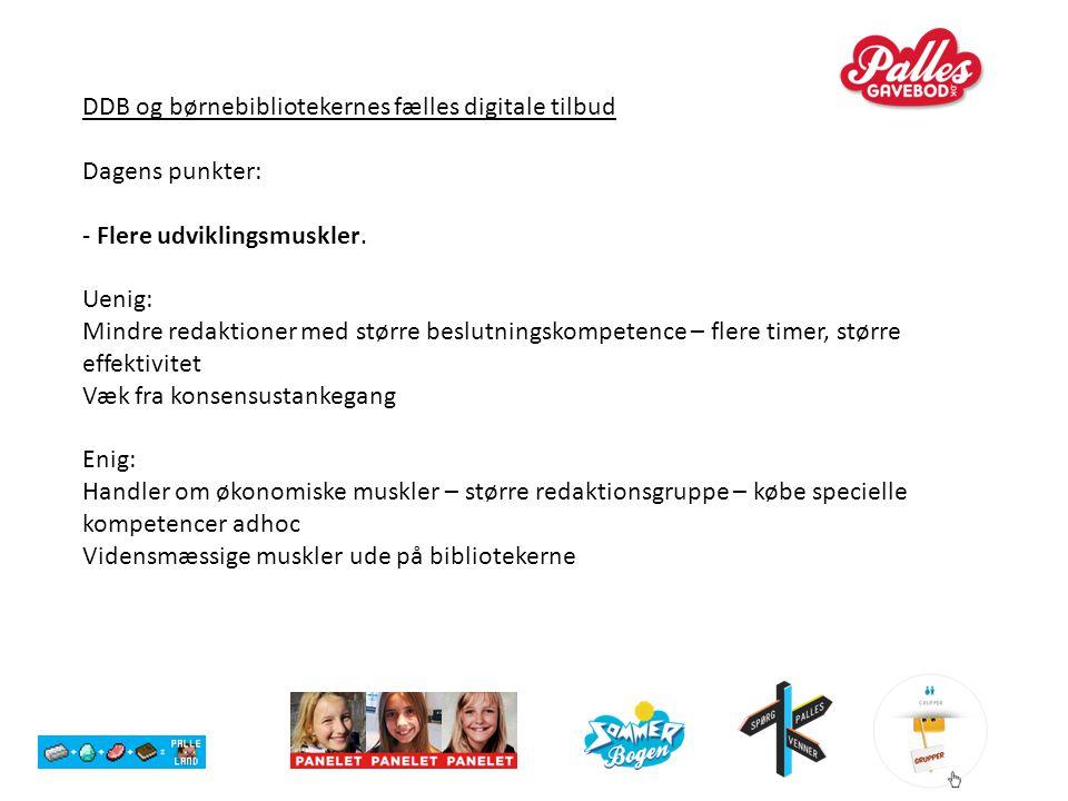 DDB og børnebibliotekernes fælles digitale tilbud Dagens punkter: - Flere udviklingsmuskler.